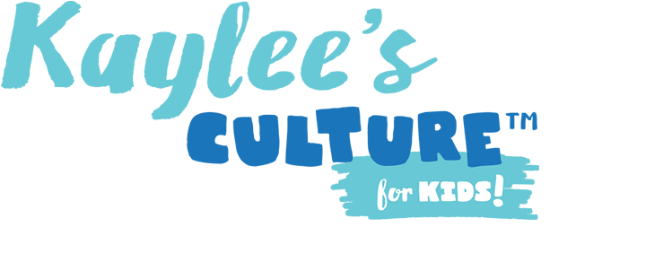 Kaylee's Culture for KIDS!
